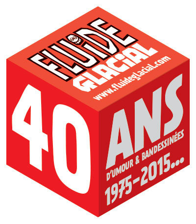 """Fluide Glacial - """"Putain 40 ans"""""""