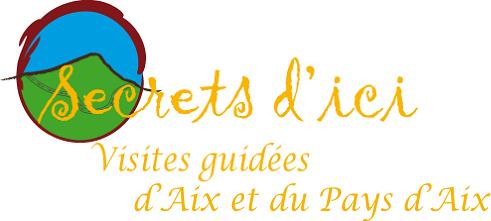 Secrets d'ici Visites guidées du Pays d'Aix