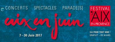 Aix en Juin 2017, le prélude enchanté au Festival d'Aix en Provence ! Concours – Des PASS à gagner !