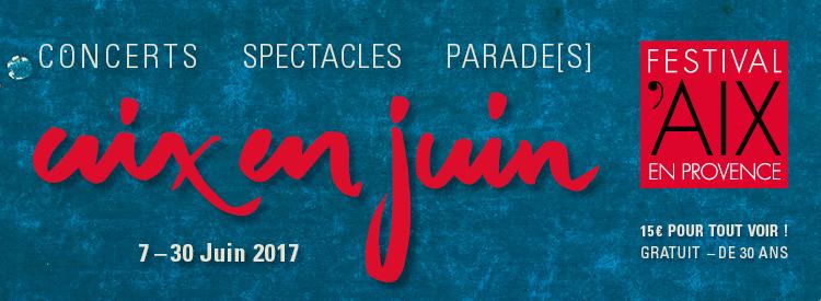 Aix en Juin 2017, le prélude enchanté au Festival d'Aix en Provence !