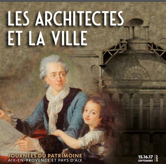 Journées Européennes du Patrimoine 2017 Les architectes et la ville Aix en Provence