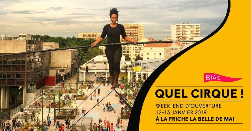 Quel Cirque à la Friche ! Ouverture de la Biennale Internationale des Arts du Cirque #BIAC2019